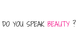 Do you speak beauty